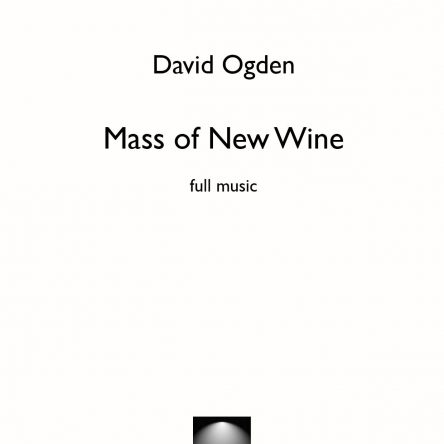 Mass of New Wine – David Ogden
