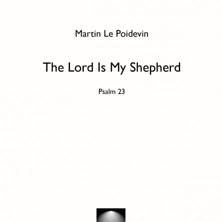 The Lord is my shepherd – Psalm 23 – Martin Le Poidevin
