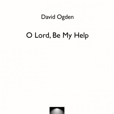 O Lord, Be My Help – Psalm 71 – David Ogden