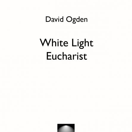 White Light Eucharist – David Ogden