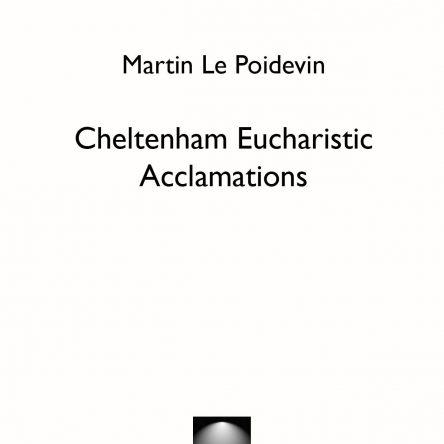 Cheltenham Eucharistic Acclamations – Martin Le Poidevin