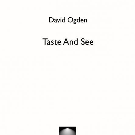 Taste And See – Psalm 34 – David Ogden